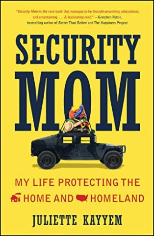 Security Mom: My Life Protecting the Home and Homeland by Juliette Kayyem