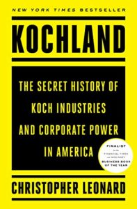 The Best Business Books of 2019: the Financial Times & McKinsey Book of the Year Award - Kochland: The Secret History of Koch Industries and Corporate Power in America by Christopher Leonard