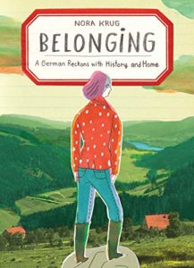 The Best Memoirs of 2019: The National Book Critics Circle Awards Shortlist - Belonging: A German Reckons with History and Home by Nora Krug