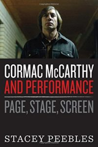 The Best Cormac McCarthy Books - Cormac McCarthy and Performance: Page, Stage, Screen by Stacey Peebles