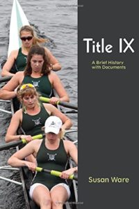 The best books on Women's Suffrage - Title IX: A Brief History with Documents by Susan Ware