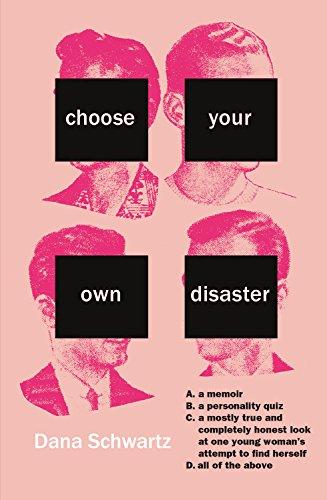 Choose Your Own Disaster by Dana Schwartz