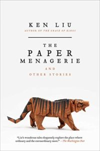 The Best of Speculative Fiction - The Paper Menagerie by Ken Liu