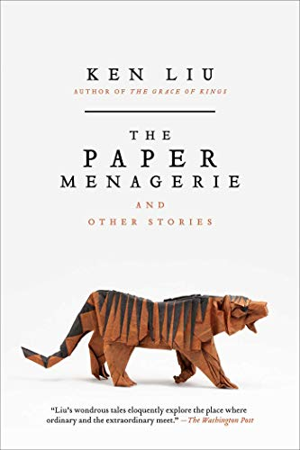 The Paper Menagerie by Ken Liu