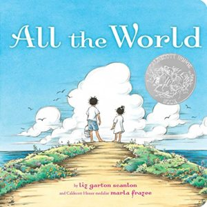 The Best Books on Gratitude for Kids - All the World Liz Garton Scanlon, illustrated by Marla Frazee