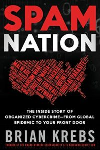 The Best Cyber Security Books - Spam Nation: The Inside Story of Organized Cybercrime-from Global Epidemic to Your Front Door by Brian Krebs