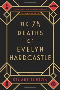 The Best Murder Mystery Books - The 7½ Deaths of Evelyn Hardcastle by Stuart Turton