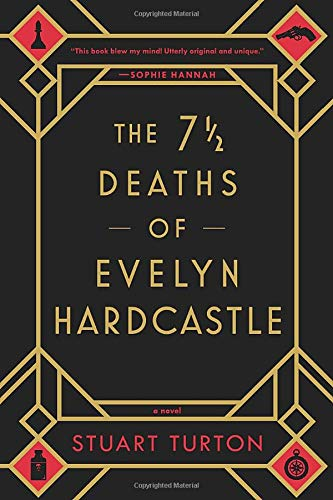 The 7½ Deaths of Evelyn Hardcastle by Stuart Turton