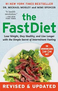 Diet Books - The Fast Diet: Lose Weight, Stay Healthy, and Live Longer with the Simple Secret of Intermittent Fasting by Michael Mosley