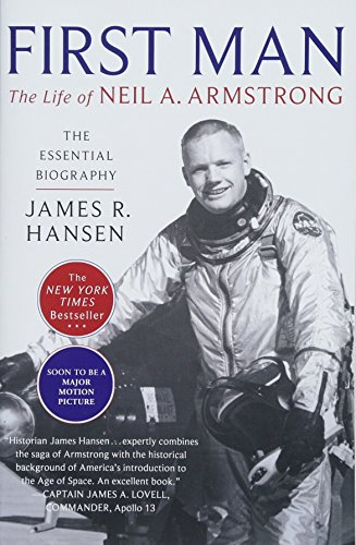 First Man: The Life of Neil Armstrong by James R Hansen