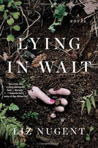 The Best Psychological Thrillers - Lying in Wait by Liz Nugent