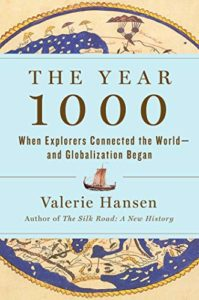 The best books on The Silk Road - The Year 1000: When Explorers Connected the World―and Globalization Began by Valerie Hansen