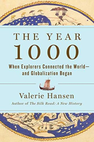The Year 1000: When Explorers Connected the World―and Globalization Began by Valerie Hansen