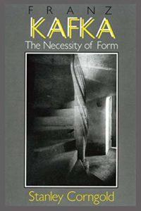 The Best Franz Kafka Books - Franz Kafka: The Necessity of Form by Stanley Corngold