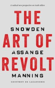 The best books on State - The Art of Revolt: Snowden, Assange, Manning by Geoffroy de Lagasnerie
