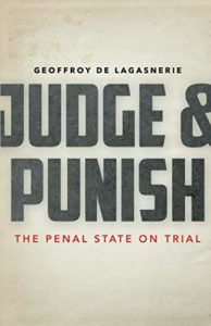 The best books on State - Judge and Punish: The Penal State on Trial by Geoffroy de Lagasnerie