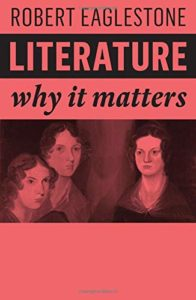 The Best Contemporary Fiction - Literature: Why it Matters by Robert Eaglestone