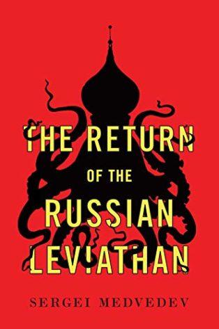 The Return of the Russian Leviathan by Sergei Medvedev & Stephen Dalziel (translator)