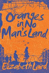 The best books on Courage and Kindness for Kids - Oranges in No Man's Land by Elizabeth Laird