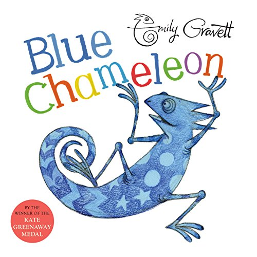 The best books on Pets For Young Kids - Blue Chameleon by Emily Gravett