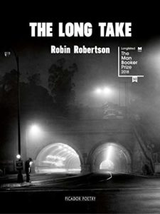 The Best of Historical Fiction: The 2019 Walter Scott Prize Shortlist - The Long Take by Robin Robertson
