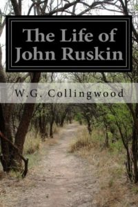 The best books on John Ruskin - The Life of John Ruskin by W. G. Collingwood