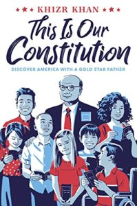 The best books on Political Engagement For Teens - This Is Our Constitution by Khizr Khan