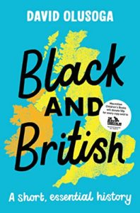 The best books on Race and Slavery - Black and British: A Short, Essential History by David Olusoga