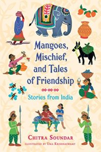 Books To Help Children Overcome Anxiety - Mangoes, Mischief and Tales of Friendship: Stories from India by Chitra Soundar