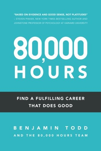The best books on Effective Altruism - 80,000 Hours: Find a fulfilling career that does good by Benjamin Todd