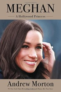 The best books on British Royalty - Meghan: a Hollywood Princess by Andrew Morton