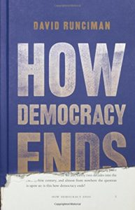 The best books on London Olympic History - How Democracy Ends by David Runciman