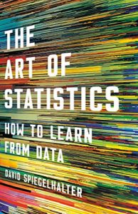 The Best Math Books of 2019 - The Art of Statistics: How to Learn from Data by David Spiegelhalter