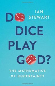 The Best Math Books of 2019 - Do Dice Play God?: The Mathematics of Uncertainty by Ian Stewart