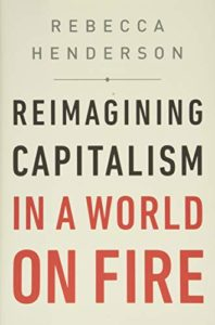 The Best Business Books of 2020: the Financial Times & McKinsey Business Book of the Year Award - Reimagining Capitalism: How Business Can Save the World by Rebecca Henderson