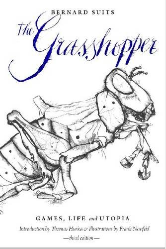 The best books on Philosophy and Sport - The Grasshopper by Bernard Suits