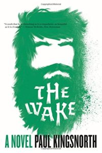The best books on Uncivilisation - The Wake: A Novel by Paul Kingsnorth