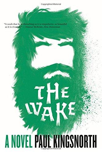 The Wake: A Novel by Paul Kingsnorth