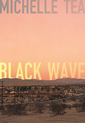 The Best Autofiction - Black Wave by Michelle Tea