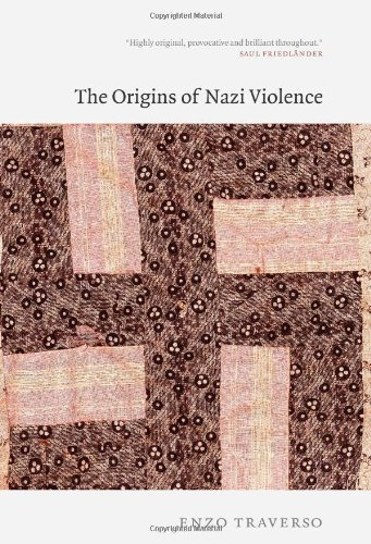 The best books on Fascism - The Origins of Nazi Violence by Enzo Traverso & Janet Lloyd