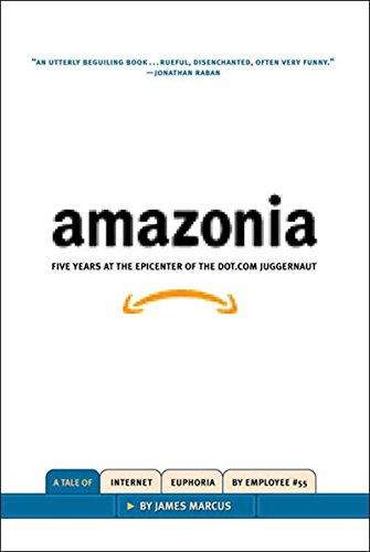 The best books on Ralph Waldo Emerson - Amazonia: Five Years at the Epicenter of the Dot.Com Juggernaut by James Marcus