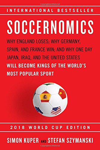 The best books on Global Sport - Soccernomics by Simon Kuper & Simon Kuper and Stefan Szymanski