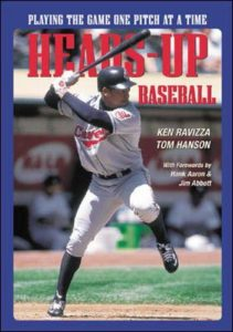 The best books on Sports Psychology - Heads-Up Baseball: Playing the Game One Pitch at a Time by Ken Ravizza & Tom Hanson