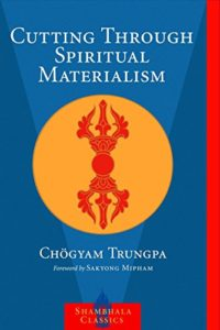 Meditation Books - Cutting Through Spiritual Materialism by Chogyam Trungpa