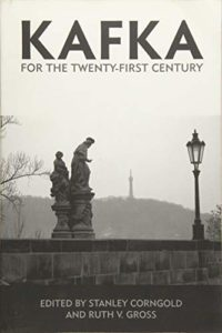 Kafka for the Twenty-First Century edited by Stanley Corngold and Ruth V. Gross