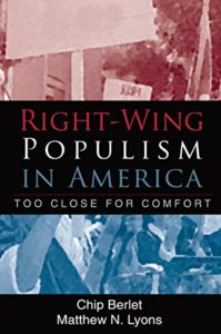 The best books on The Far Right - Right-Wing Populism in America: Too Close for Comfort by Chip Berlet & Matthew N. Lyons