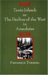 The best books on Jewish Vienna - Tante Jolesch or the Decline of the West in Anecdotes by Friedrich Torberg & Maria Poglitsch Bauer (translator)