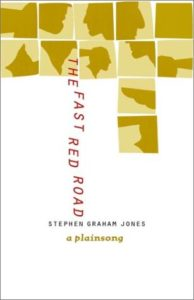 The Best Native American Literature - The Fast Red Road: A Plainsong by Stephen Graham Jones