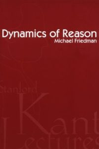 The Best Philosophy of Science Books - Dynamics of Reason by Michael Friedman