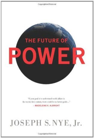 The Future of Power by Joseph Nye & Joseph S. Nye